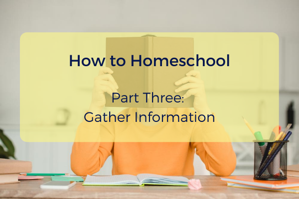 Episode #7- How to Homeschool Part 3- Gather Information