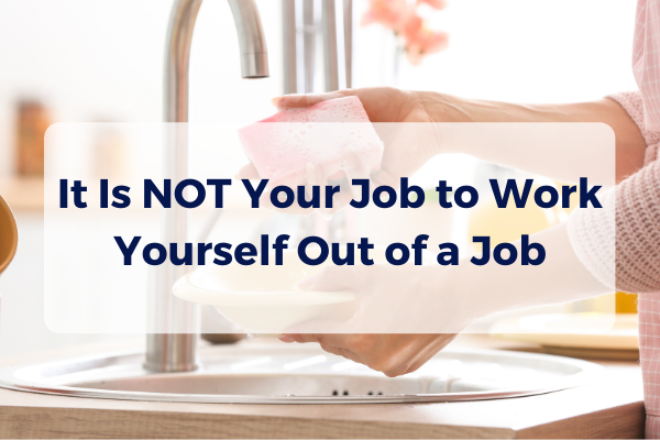 Episode #15- It Is Not Your Job to Work Yourself Out of a Job
