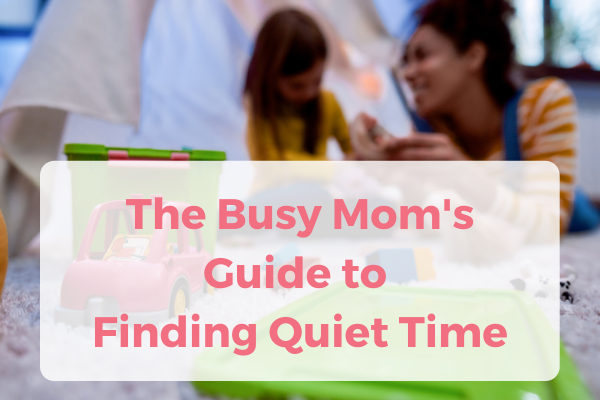 The Busy Mom's Guide to Finding Quiet Time- OFM Podcast #16