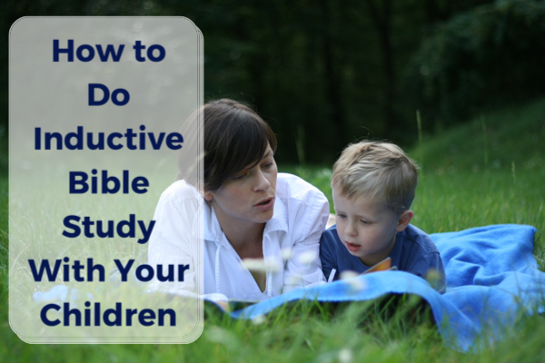How to Do Inductive Bible Study With Your Kids- OFM Podcast #20